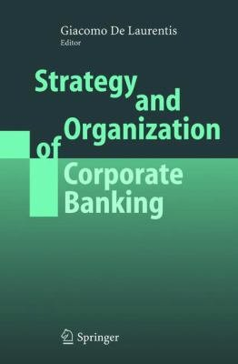 Strategy and Organization of Corporate Banking PDF