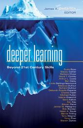 Deeper Learning: Beyond 21st Century Skills