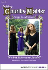 Hedwig Courths-Mahler - Folge 108: Die drei Schwestern Randolf