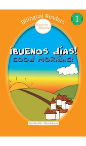 ¡Buenos días! Good Morning!: Spanish English Easy Reader Level 1 - Children's Picture Book