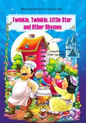 Twinkle, Twinkle, Little Star and other Rhymes: Illustrated Rhymes for Nursery Kids