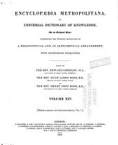 Encyclopaedia Metropolitana, Or, Universal Dictionary of Knowledge: Comprising the Twofold Advantage of a Philosophical and an Alphabetical Arrangement, with Appropriate Engravings, Volume 14