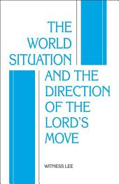 The World Situation and the Direction of the Lord's Move