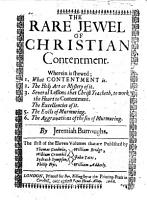 The Rare Jewel of Christian Contentment     The First of the Eleven Volumes that are Published by Thomas Goodwin  and Others   Etc PDF