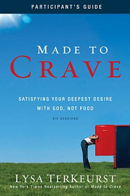 Made to Crave Participant s Guide