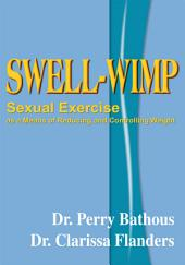 Swell-Wimp: Sexual Exercise as a Means of Reducing and Controlling Weight