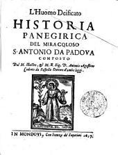 L' huomo deificato historia panegirica del miracoloso s. Antonio da Padova composto dal ... Sig. D. Antonio Agostino Codreto da Sospello ..