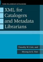 XML for Catalogers and Metadata Librarians PDF