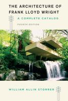The Architecture of Frank Lloyd Wright  Fourth Edition PDF