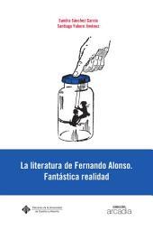 La literatura de Fernando Alonso. Fantástica realidad
