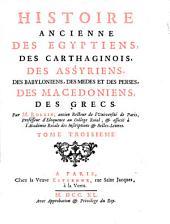 Histoire ancienne des Egyptiens, des Carthaginois, des Assyriens, des Babyloniens, des Medes et des Perses, des Macedoniens, des Grecs: Volume3