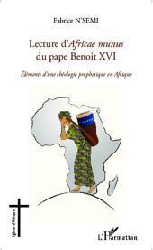 Lecture d'Africae munus du pape Benoit XVI ; Eléments d'une théologie prophétique en Afrique