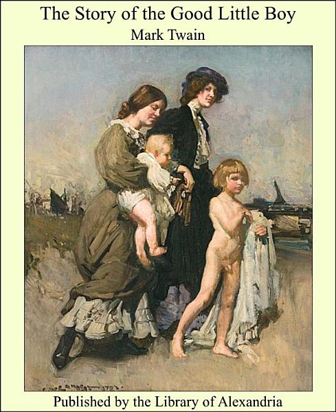 Download The Story of the Good Little Boy Book