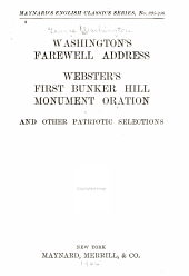 Washington's Farewell Address: Webster's First Bunker Hill Monument Oration, and Other Patriotic Selections