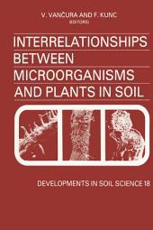 Interrelationships Between Microorganisms and Plants in Soil
