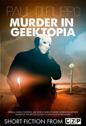 Murder in Geektopia: Short Story