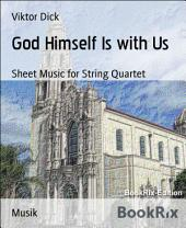 God Himself Is with Us: Sheet Music for String Quartet