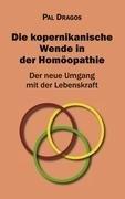 Die kopernikanische Wende in der Hom  opathie   Der neue Umgang mit der Lebenskraft PDF