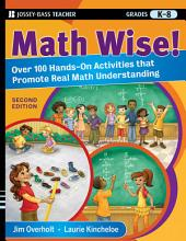 Math Wise! Over 100 Hands-On Activities that Promote Real Math Understanding, Grades K-8: Edition 2