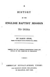 A History of the English Baptist Missions to India