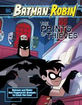 The Prints of Thieves: Batman & Robin Use Fingerprint Analysis to Crack the Case