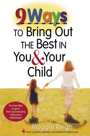 9 Ways to Bring Out the Best in You & Your Child