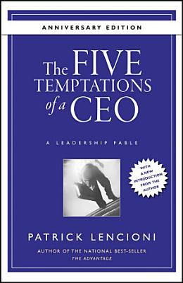 The Five Temptations of a CEO  10th Anniversary Edition