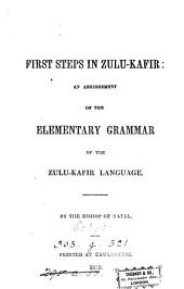 First steps in Zulu-Kafir, an abridgment of the Elementary grammar of the Zulu-Kafir language