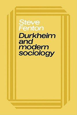 Durkheim and Modern Sociology