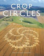 Crop Circles: Signs, Wonders and Mysteries