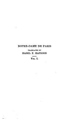 The Works of Victor Hugo  Notre Dame de Paris  translated by I F  Hapgood