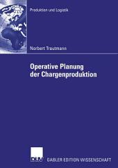 Operative Planung der Chargenproduktion: Ein hierarchischer Ansatz zur Belegungsplanung chargenweise produzierender Mehrzweckanlagen der Prozessindustrie