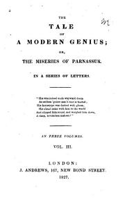 The tale of a modern genius, or, The miseries of Parnassus: in a series of letters, Volume 3