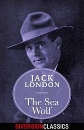 The Sea-Wolf (Diversion Classics)