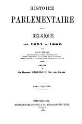 Histoire parlementaire de la Belgique de 1831 à 1880 ...