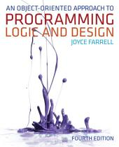 An Object-Oriented Approach to Programming Logic and Design: Edition 4