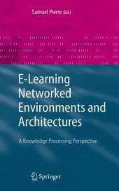 E-Learning Networked Environments and Architectures: A Knowledge Processing Perspective