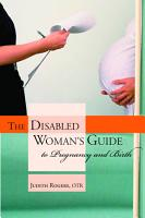 The Disabled Woman s Guide to Pregnancy and Birth PDF