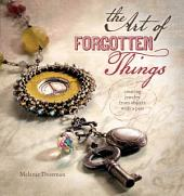 The Art of Forgotten Things: Creating Jewelry from Objects with a Past