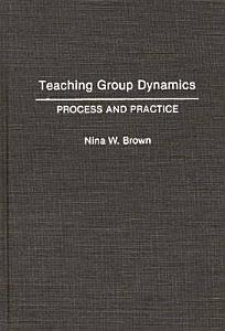 Teaching Group Dynamics Book