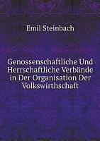 Genossenschaftliche Und Herrschaftliche Verb nde in Der Organisation Der Volkswirthschaft PDF