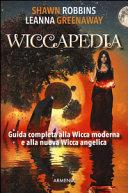 Wiccapedia  Una guida completa alla Wicca moderna e alla nuova Wicca Angelica PDF