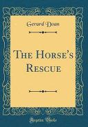 The Horse s Rescue  Classic Reprint  PDF
