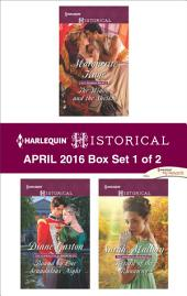 Harlequin Historical April 2016 - Box Set 1 of 2: The Widow and the Sheikh\Bound by One Scandalous Night\Return of the Runaway
