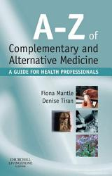 A Z Of Complementary And Alternative Medicine E Book Book PDF
