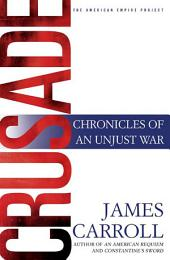Crusade: Chronicles of an Unjust War