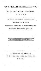 Q. Aur. Symmachi V. C. octo orationum ineditarum partes