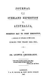 Journal of an Overland Expedition in Australia from Moreton Bay to Port Essington: A Distance of Upwards of 3000 Miles, During the Years, 1844-1845. Atlas