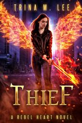Thief: Rebel Heart Book 5