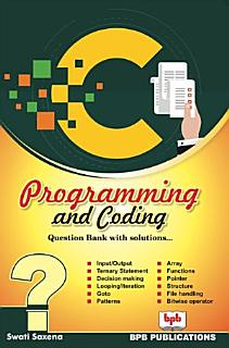 C PROGRAMMING AND CODING QUESTION BANK WITH SOLUTIONS Book